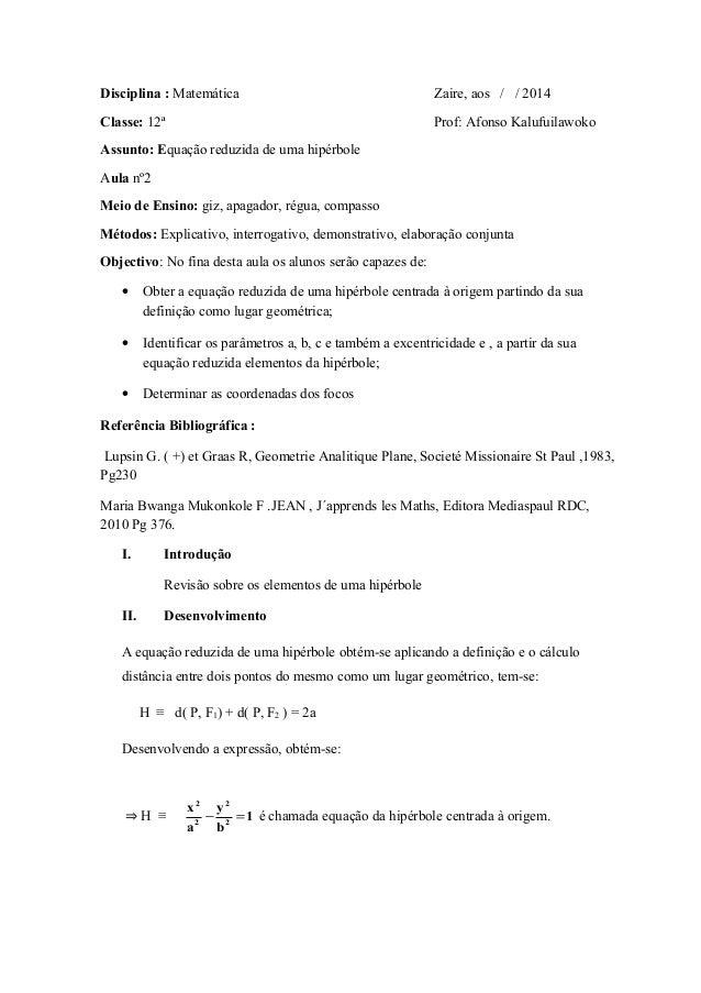 Disciplina : Matemática Zaire, aos / / 2014 Classe: 12ª Prof: Afonso Kalufuilawoko Assunto: Equação reduzida de uma hipérb...