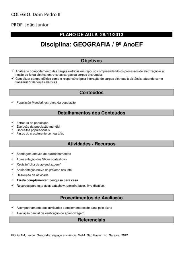 COLÉGIO: Dom Pedro II PROF. João Junior PLANO DE AULA–28/11/2013  Disciplina: GEOGRAFIA / 9º AnoEF Objetivos  Analisar o ...