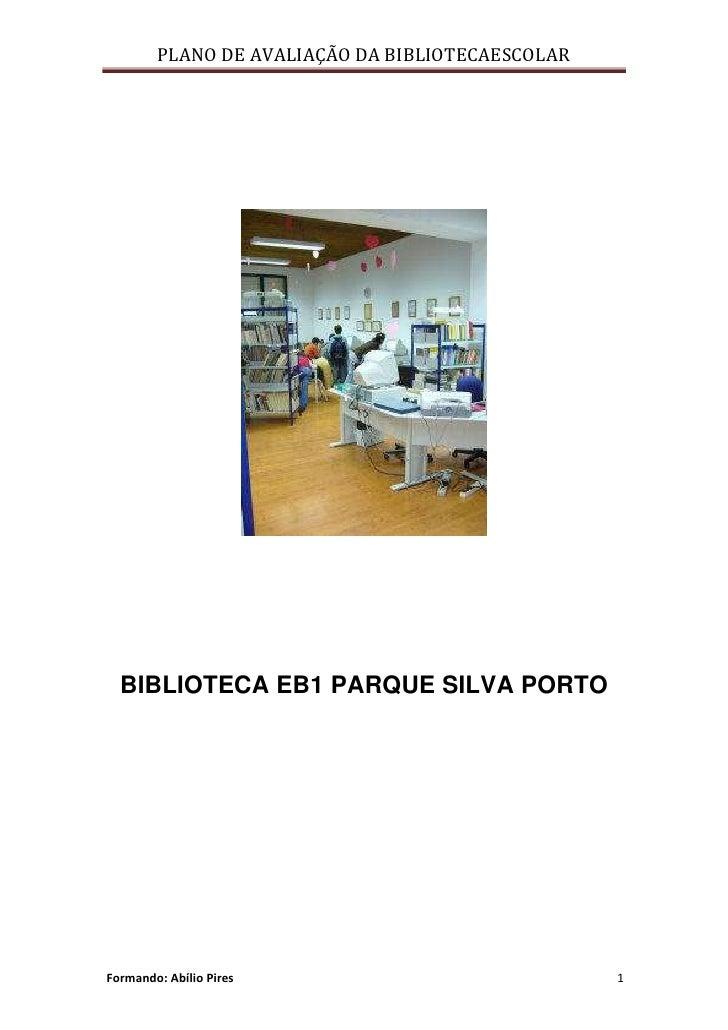 BIBLIOTECA EB1 PARQUE SILVA PORTO<br />ÍNDICE<br />Enquadramento                                                          ...