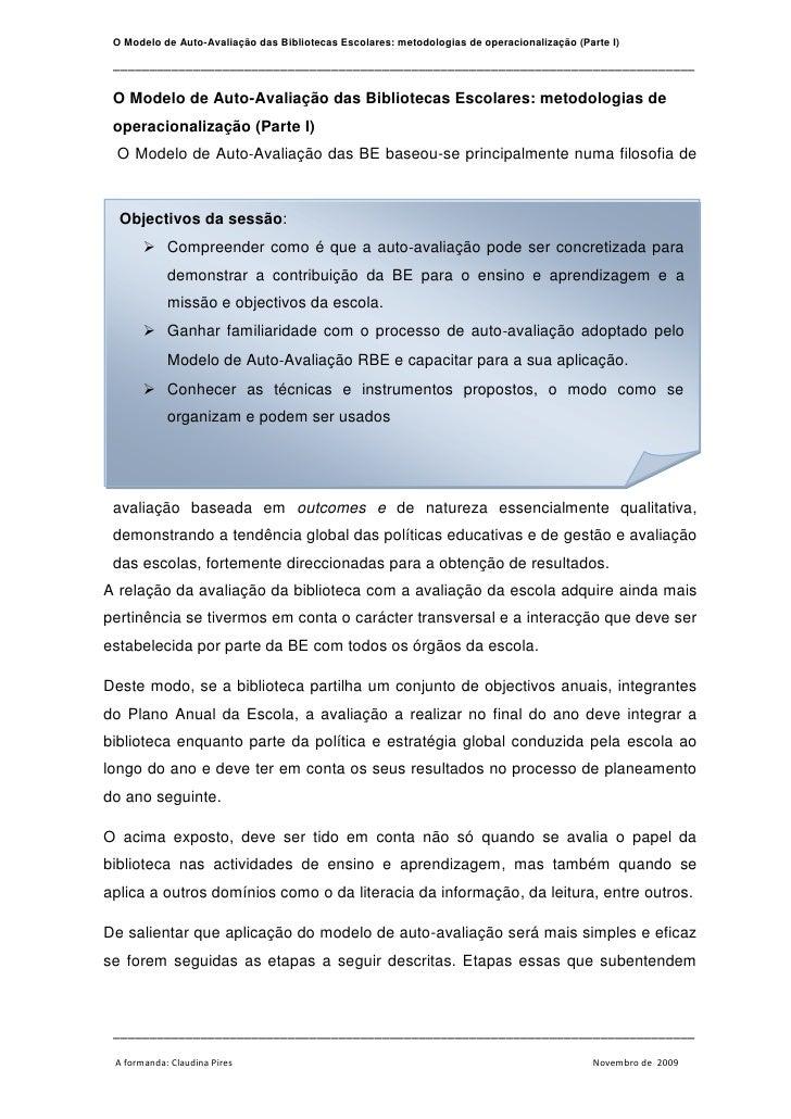 O Modelo de Auto-Avaliação das Bibliotecas Escolares: metodologias de operacionalização (Parte I)<br />Objectivos da sessã...