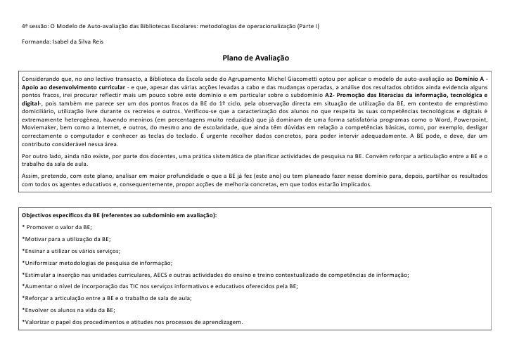 4ª sessão: O Modelo de Auto-avaliação das Bibliotecas Escolares: metodologias de operacionalização (Parte I)Formanda: Isab...