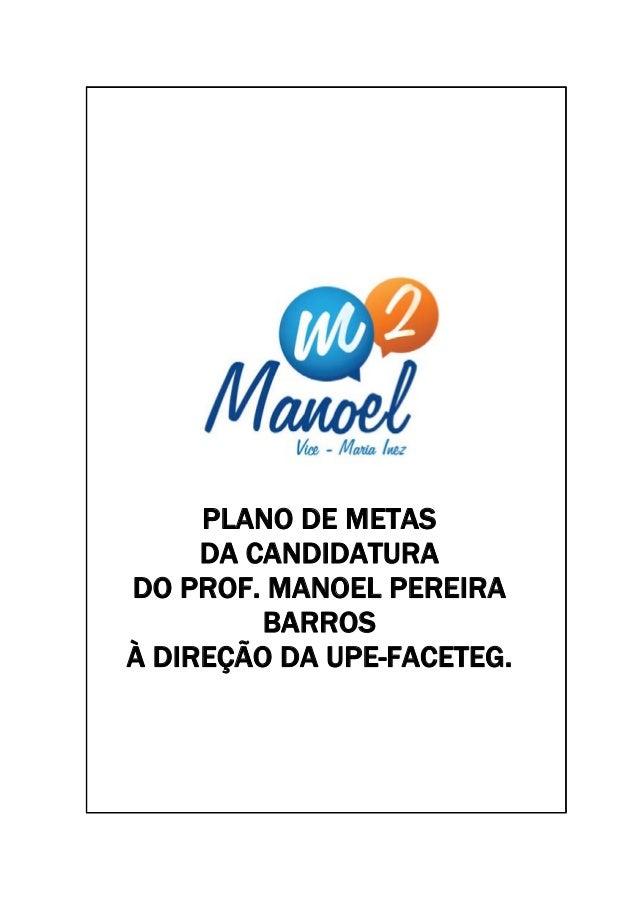 PLANO DE METAS DA CANDIDATURA DO PROF. MANOEL PEREIRA BARROS À DIREÇÃO DA UPE-FACETEG.