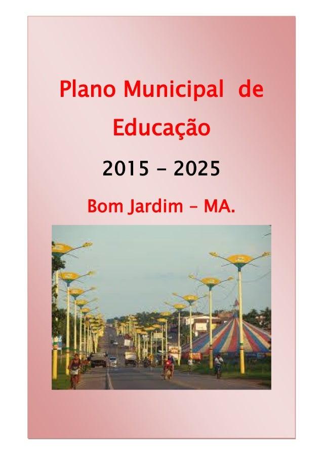 1 Plano Municipal de Educação 2015 - 2025 Bom Jardim – MA.