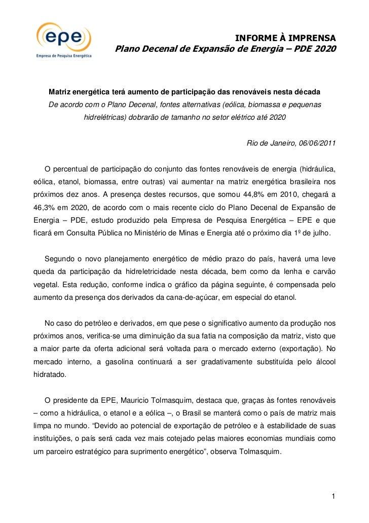 INFORME À IMPRENSA                        Plano Decenal de Expansão de Energia – PDE 2020    Matriz energética terá aument...