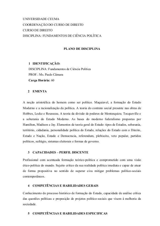 UNIVERSIDADE CEUMA COORDENAÇÃO DO CURSO DE DIREITO CURSO DE DIREITO DISCIPLINA: FUNDAMENTOS DE CIÊNCIA POLÍTICA PLANO DE D...