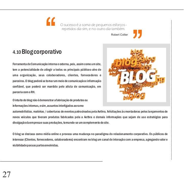 ''      O princípio geral dos blogs corporativos é a agilização e o diálogo com públicos estratégicos de forma segmentada ...