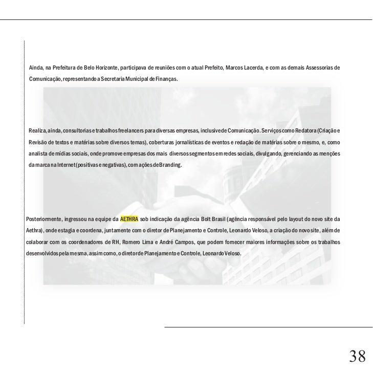 Conclusão   Conforme vimos, grandes ações de Comunicação interna podem ser inseridas e complementadas na Aethra, envolvend...