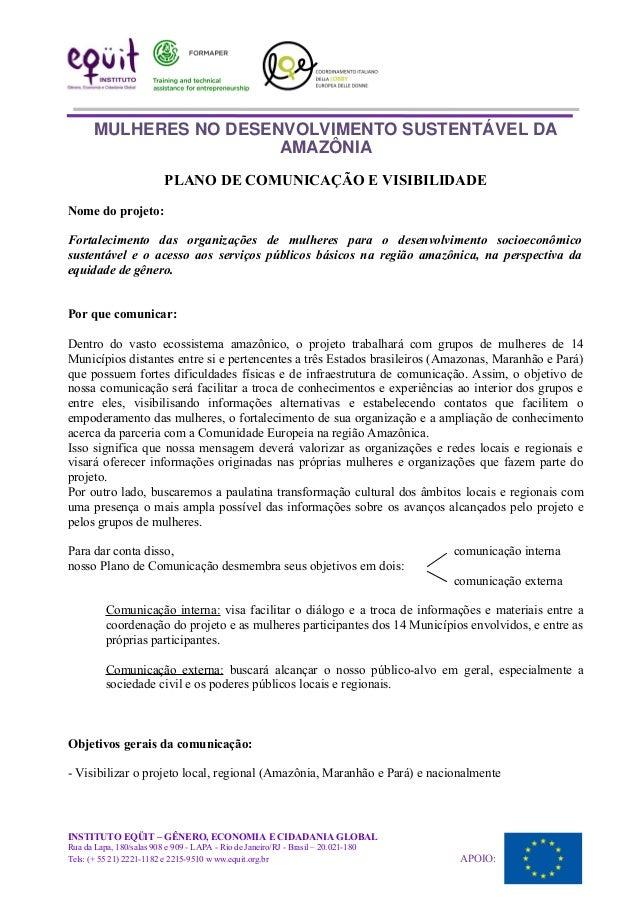 MULHERES NO DESENVOLVIMENTO SUSTENTÁVEL DA AMAZÔNIA PLANO DE COMUNICAÇÃO E VISIBILIDADE Nome do projeto: Fortalecimento da...