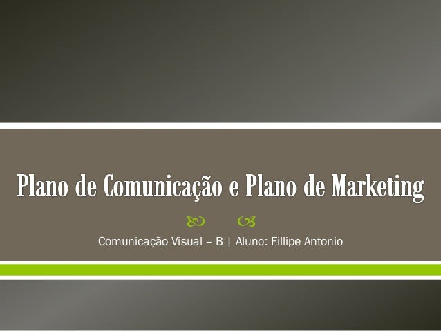     Comunicação Visual – B | Aluno: Fillipe Antonio