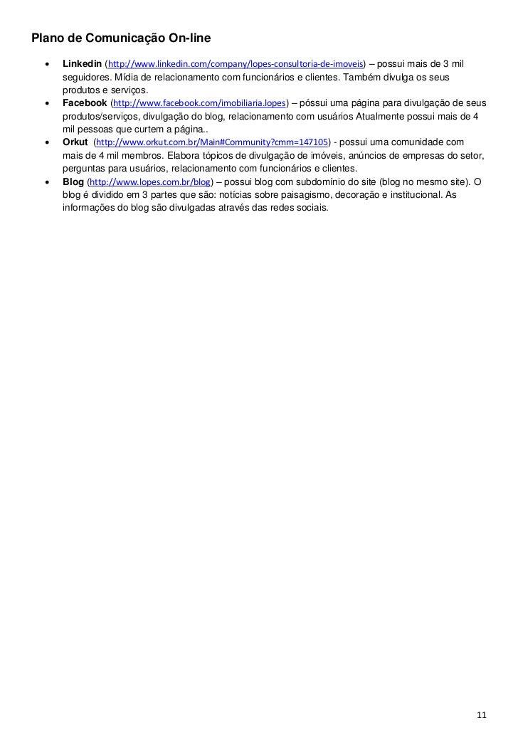 Plano de Comunicação On-line     Linkedin (http://www.linkedin.com/company/lopes-consultoria-de-imoveis) – possui mais de...