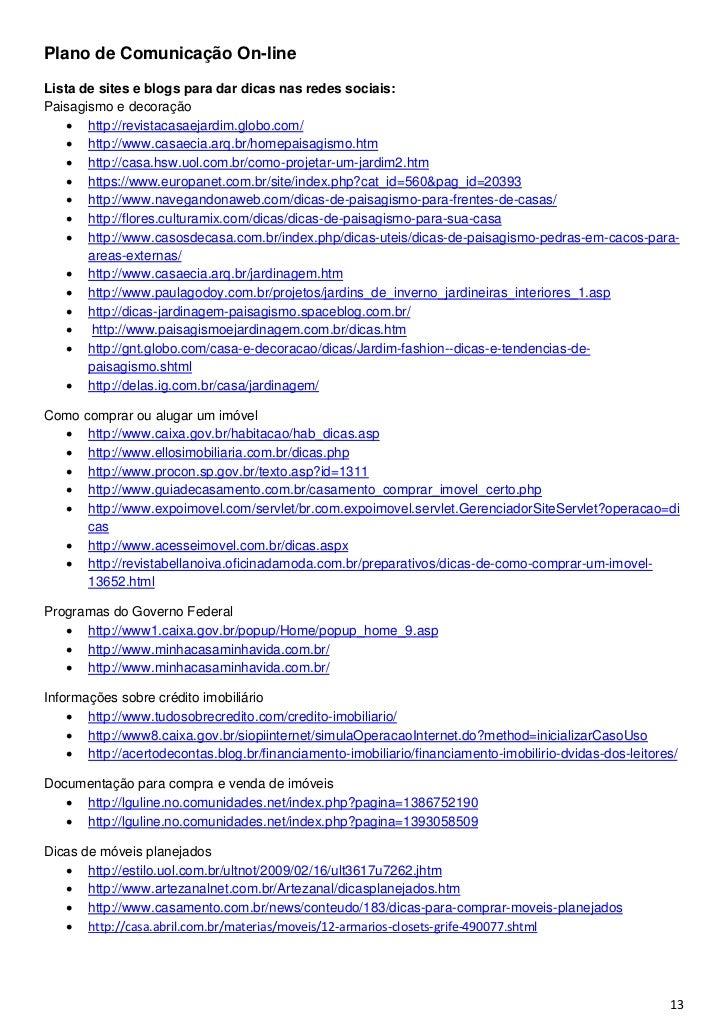 Plano de Comunicação On-lineLista de sites e blogs para dar dicas nas redes sociais:Paisagismo e decoração     http://rev...