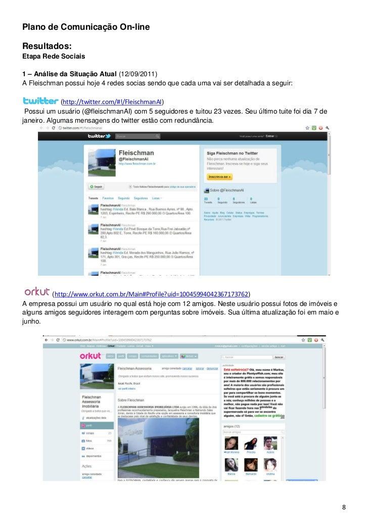 Plano de Comunicação On-lineResultados:Etapa Rede Sociais1 – Análise da Situação Atual (12/09/2011)A Fleischman possui hoj...