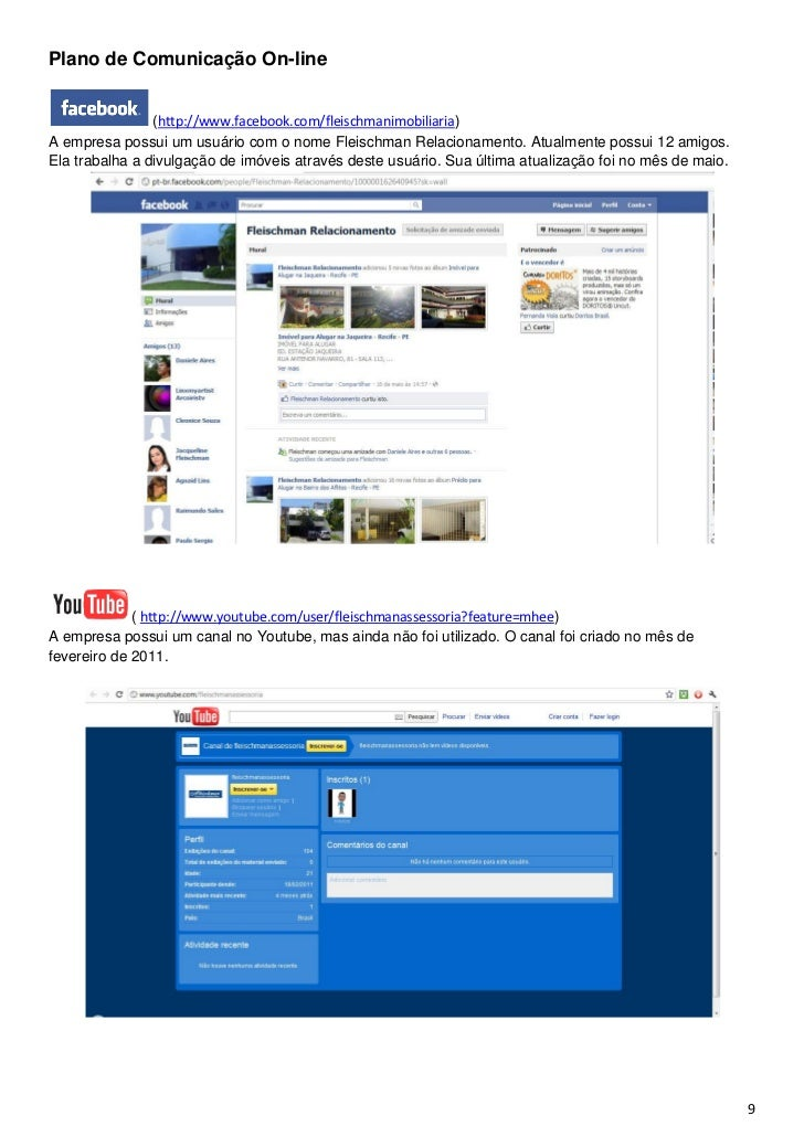 Plano de Comunicação On-line                (http://www.facebook.com/fleischmanimobiliaria)A empresa possui um usuário com...