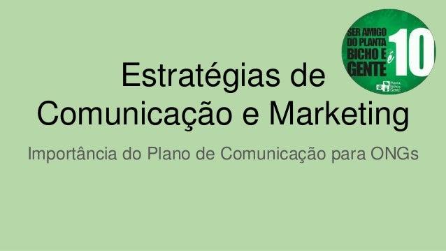 Estratégias de Comunicação e Marketing Importância do Plano de Comunicação para ONGs