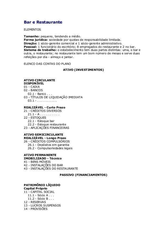 Bar e Restaurante ELEMENTOS Tamanho: pequeno, tendendo a médio. Forma jurídica: sociedade por quotas de responsabilidade l...
