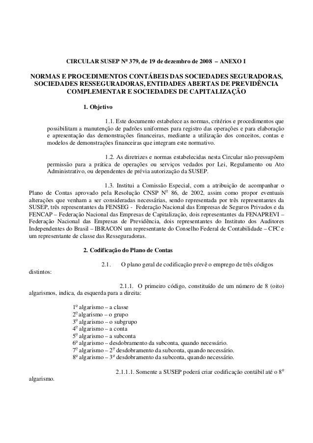 CIRCULAR SUSEP No 379, de 19 de dezembro de 2008 – ANEXO I NORMAS E PROCEDIMENTOS CONTÁBEIS DAS SOCIEDADES SEGURADORAS, SO...