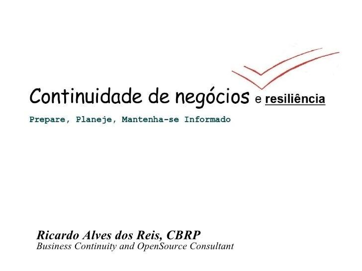 Ricardo Alves dos Reis, CBRP Business Continuity and OpenSource Consultant