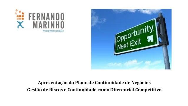 Apresentação do Plano de Continuidade de Negócios Gestão de Riscos e Continuidade como Diferencial Competitivo