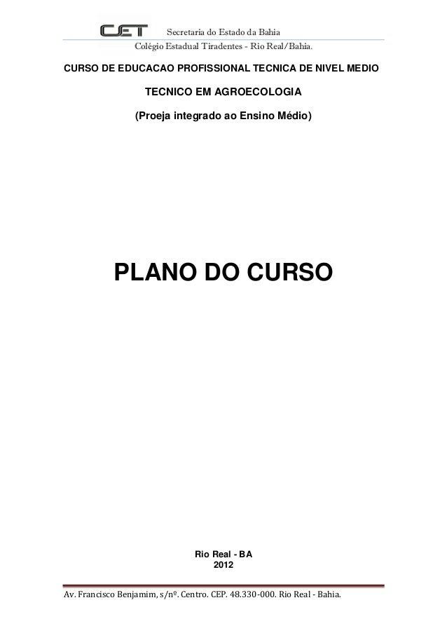 Secretaria do Estado da Bahia Colégio Estadual Tiradentes - Rio Real/Bahia. Av. Francisco Benjamim, s/nº. Centro. CEP. 48....