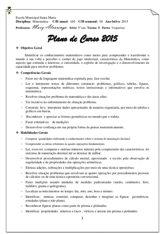 1 Escola Municipal Santa Maria Disciplina: Matemática C/H anual: 160 C/H semanal: 04 Ano letivo: 2015 Professora: Mary Alv...