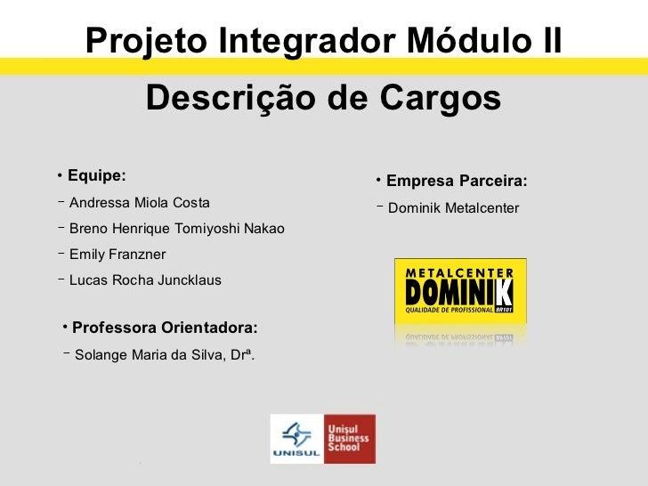 Projeto Integrador Módulo II            Descrição de Cargos• Equipe:                          • Empresa Parceira: Andress...