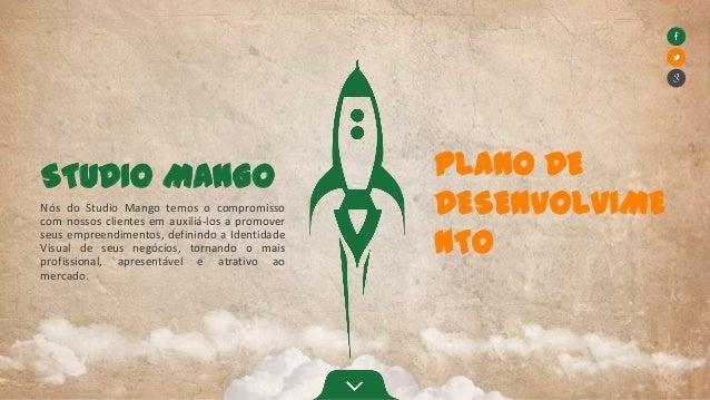 STUDIO MANGO Nós do Studio Mango temos o compromisso com nossos clientes em auxiliá-los a promover seus empreendimentos, d...