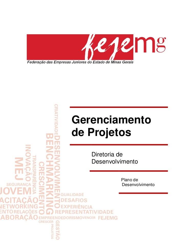 Gerenciamentode Projetos   Diretoria de   Desenvolvimento            Plano de            Desenvolvimento