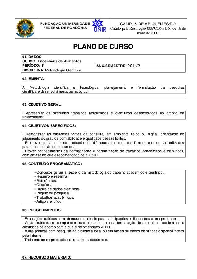CAMPUS DE ARIQUEMES/RO Criado pela Resolução 006/CONSUN, de 16 de maio de 2007 PLANO DE CURSO 01. DADOS CURSO: Engenharia ...