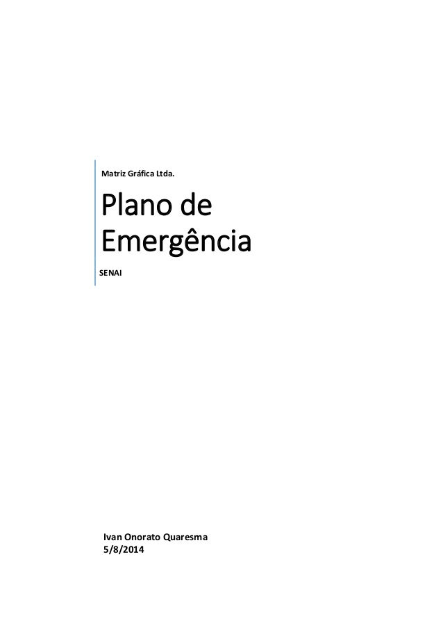 Matriz Gráfica Ltda. Plano de Emergência SENAI Ivan Onorato Quaresma 5/8/2014