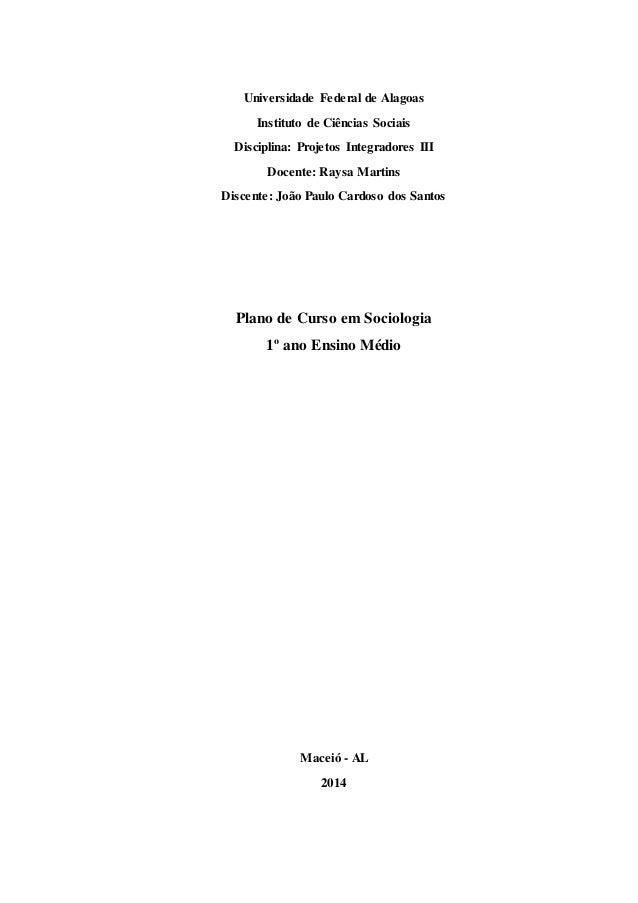Universidade Federal de Alagoas  Instituto de Ciências Sociais  Disciplina: Projetos Integradores III  Docente: Raysa Mart...