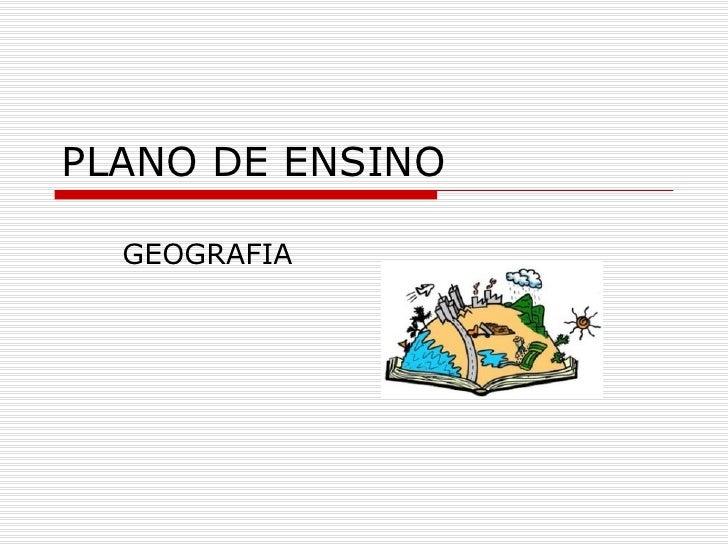 PLANO DE ENSINO  GEOGRAFIA