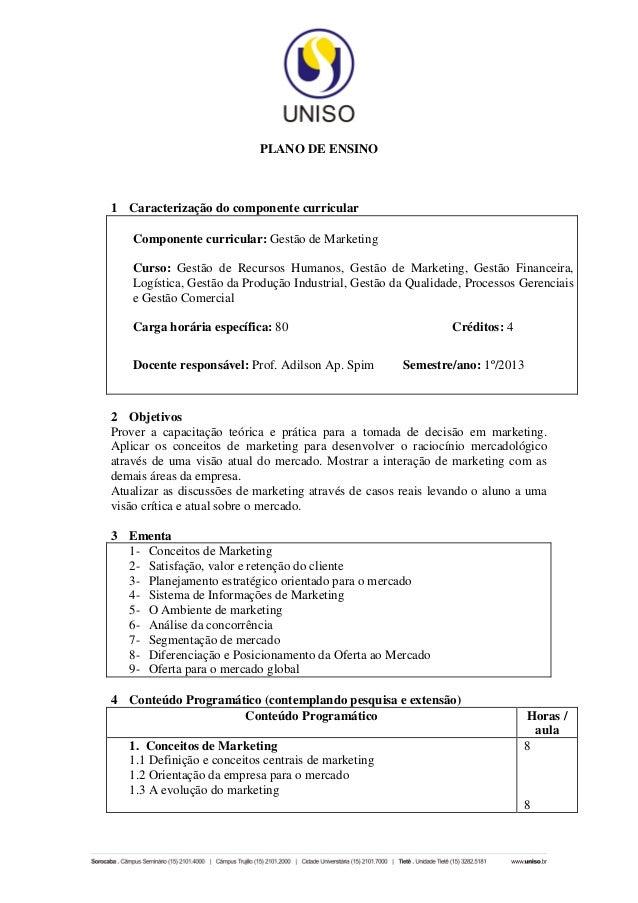 PLANO DE ENSINO1 Caracterização do componente curricular    Componente curricular: Gestão de Marketing    Curso: Gestão de...