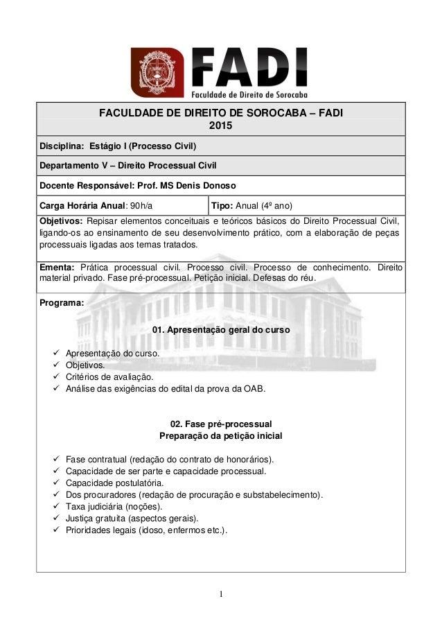 1 FACULDADE DE DIREITO DE SOROCABA – FADI 2015 Disciplina: Estágio I (Processo Civil) Departamento V – Direito Processual ...