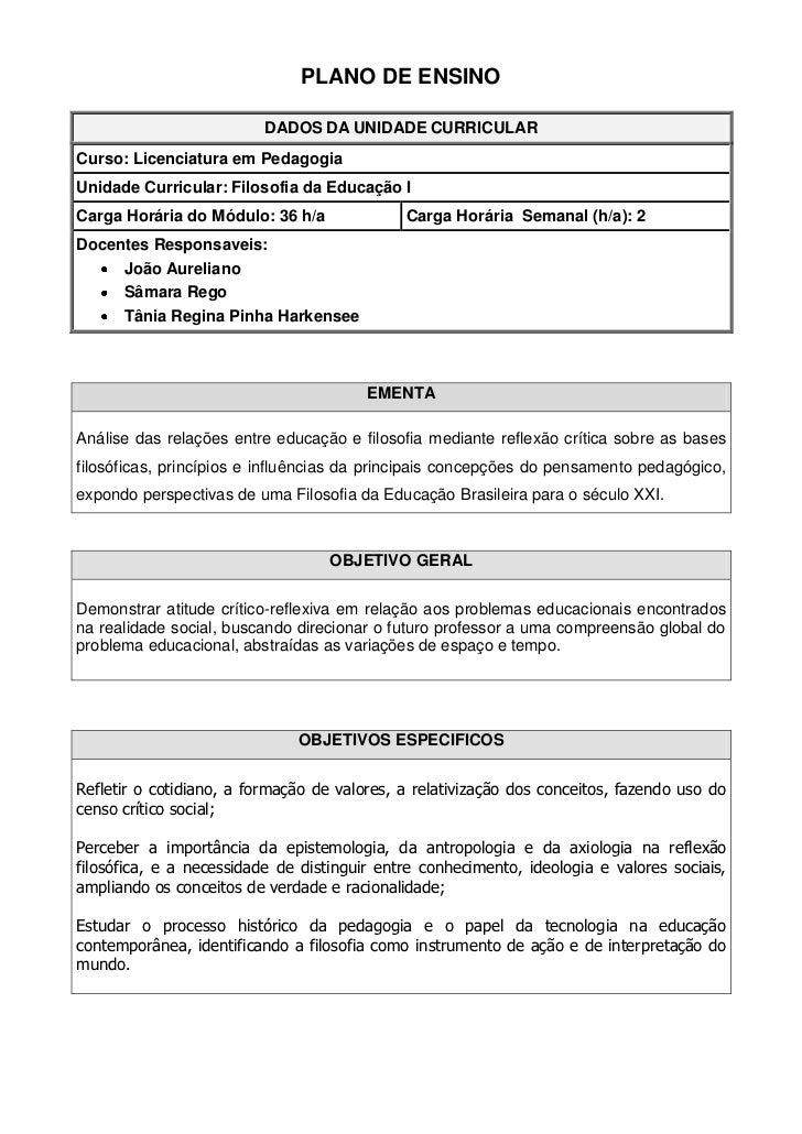 PLANO DE ENSINO                          DADOS DA UNIDADE CURRICULARCurso: Licenciatura em PedagogiaUnidade Curricular: Fi...