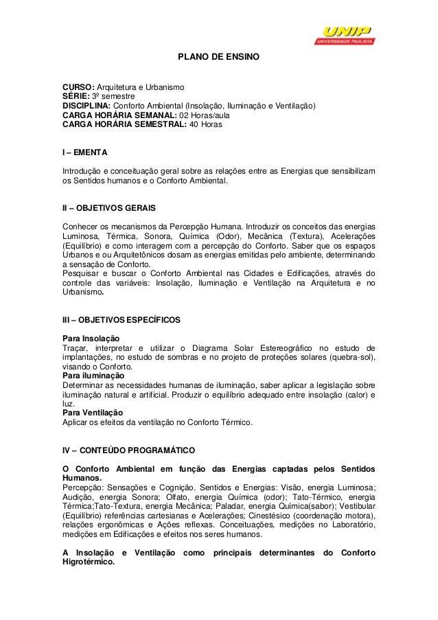 PLANO DE ENSINO CURSO: Arquitetura e Urbanismo SÉRIE: 3º semestre DISCIPLINA: Conforto Ambiental (Insolação, Iluminação e ...
