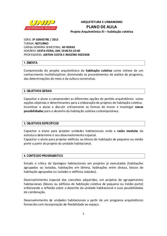 1      ARQUITETURA  E  URBANISMO   PLANO  DE  AULA   Projeto  Arquitetônico  III  –  habitação  ...