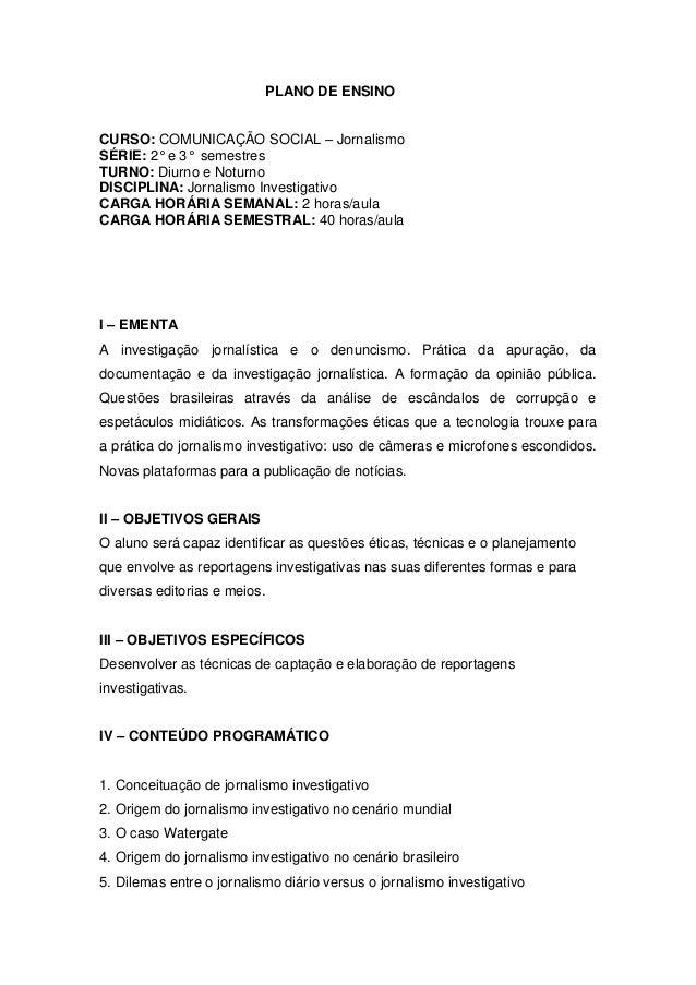 PLANO DE ENSINO CURSO: COMUNICAÇÃO SOCIAL – Jornalismo SÉRIE: 2° e 3° semestres TURNO: Diurno e Noturno DISCIPLINA: Jornal...