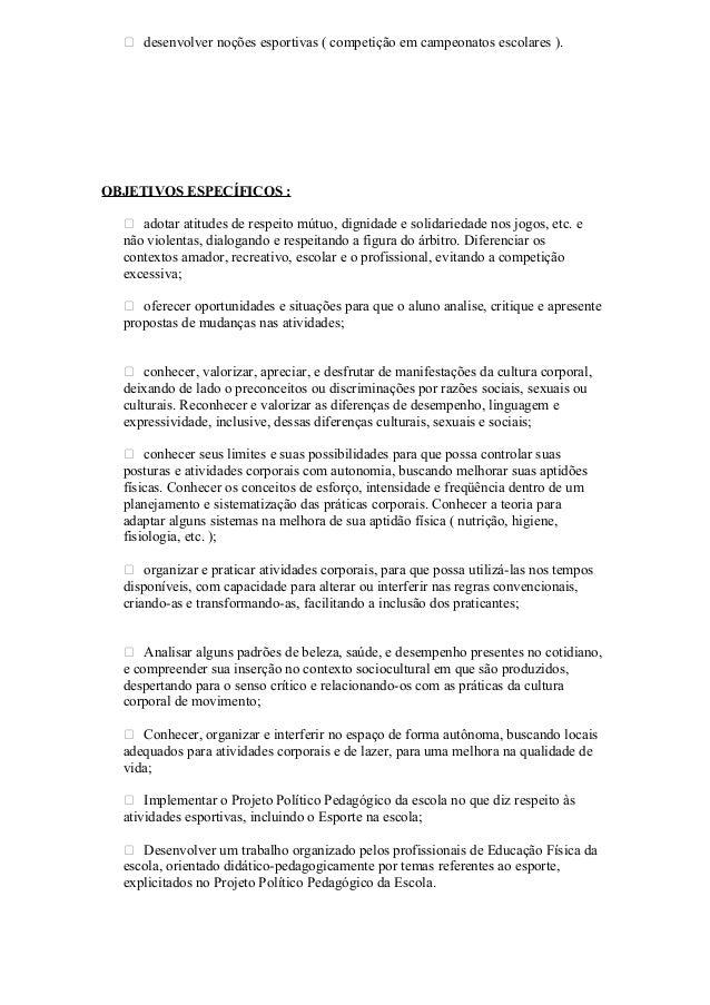 CONTEÚDO PROGRAMÁTICO:  Exame biométrico;  Iniciação desportiva ( handebol, voleibol, basquete, futsal );  Noções de fi...