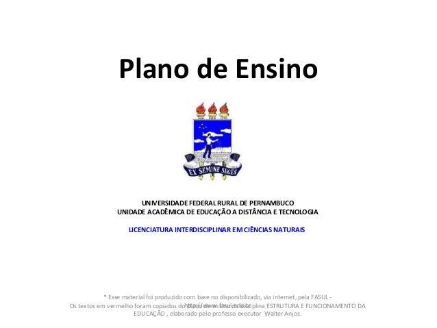 Plano de Ensino  UNIVERSIDADE FEDERAL RURAL DE PERNAMBUCO UNIDADE ACADÊMICA DE EDUCAÇÃO A DISTÂNCIA E TECNOLOGIA LICENCIAT...