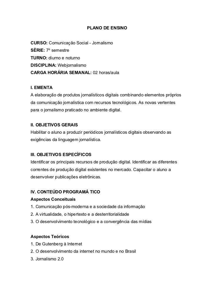 PLANO DE ENSINOCURSO: Comunicação Social - JornalismoSÉRIE: 7º semestreTURNO: diurno e noturnoDISCIPLINA: WebjornalismoCAR...