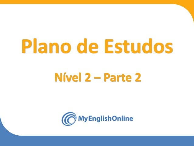 Week 1 Week 2 Week 3 Week 4 Week 5 Week 6 Week 7 Week 8 Plano de Estudos Nível 2 – Parte 2