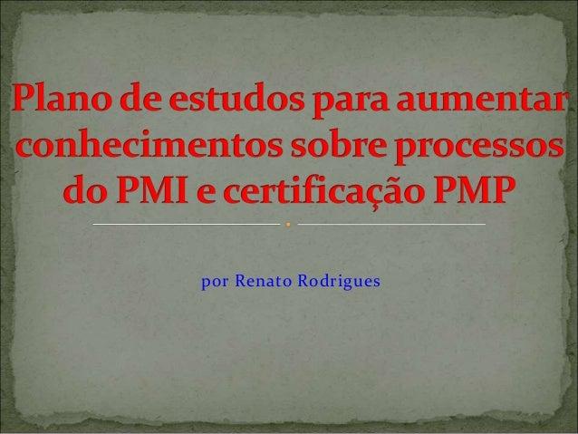 por Renato Rodrigues