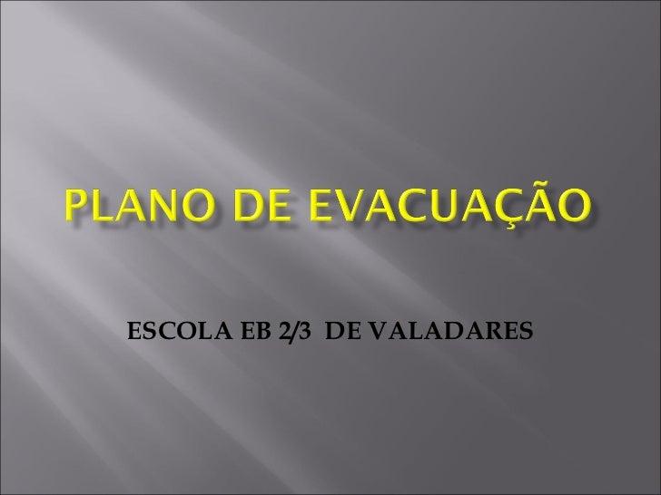ESCOLA EB 2/3 DE VALADARES