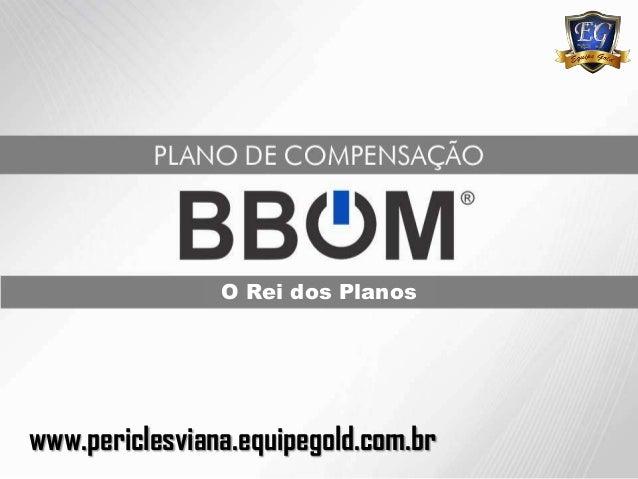 www.periclesviana.equipegold.com.brO Rei dos Planos