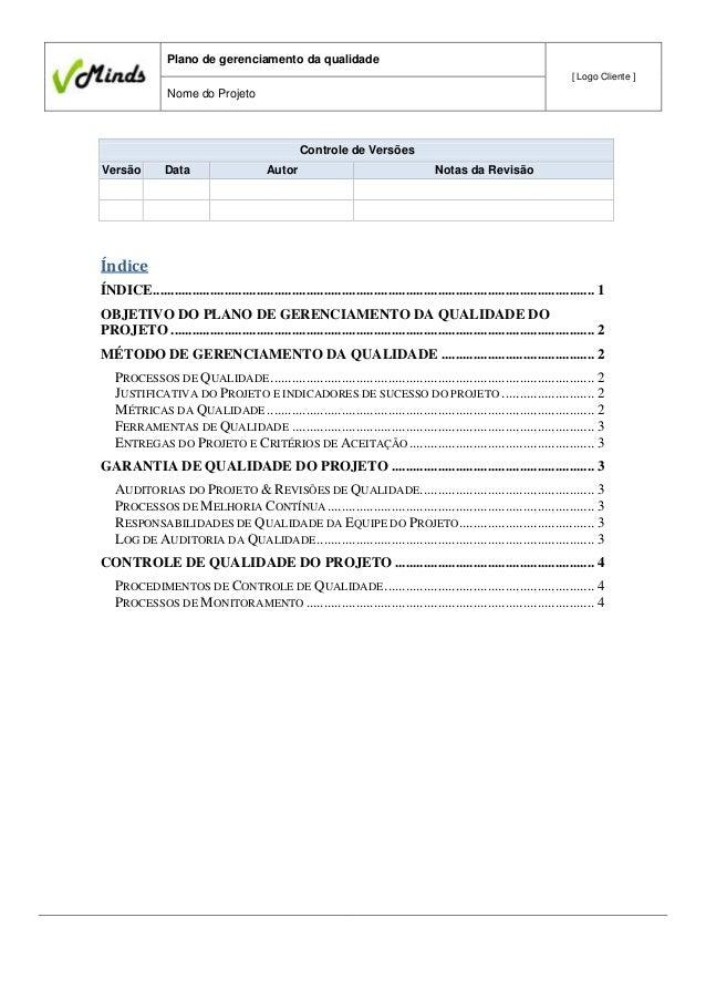 Plano de gerenciamento da qualidade [ Logo Cliente ]  Nome do Projeto  Controle de Versões Versão  Data  Autor  Notas da R...