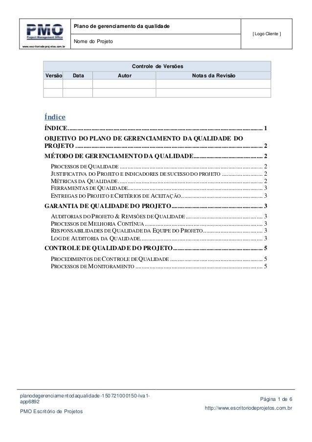 www.escritoriodeprojetos.com.br Plano de gerenciamento da qualidade [ Logo Cliente ] Nome do Projeto planodegerenciamentod...