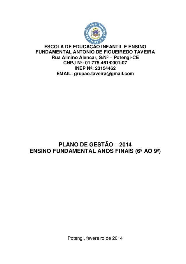 ESCOLA DE EDUCAÇÃO INFANTIL E ENSINO FUNDAMENTAL ANTONIO DE FIGUEIREDO TAVEIRA Rua Almino Alencar, S/Nº – Potengi-CE CE CN...