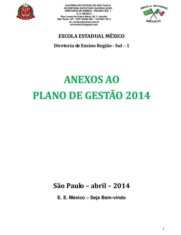 GOVERNO DO ESTADO DE SÃO PAULO SECRETARIA DE ESTADO DA EDUCAÇÃO DIRETORIA DE ENSINO – REGIAO SUL 1 E. E. MÉXICO Rua Leonel...