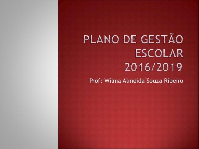 Prof: Wilma Almeida Souza Ribeiro