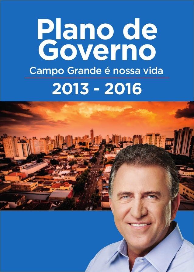 Plano de GovernoCampo Grande é nossa vida    2013 - 2016